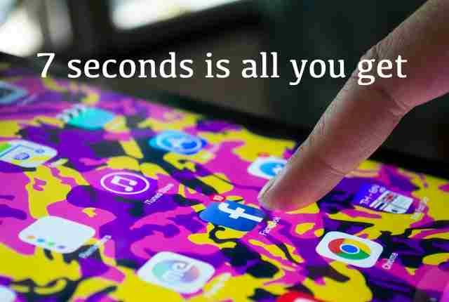 7 seconds is all you get